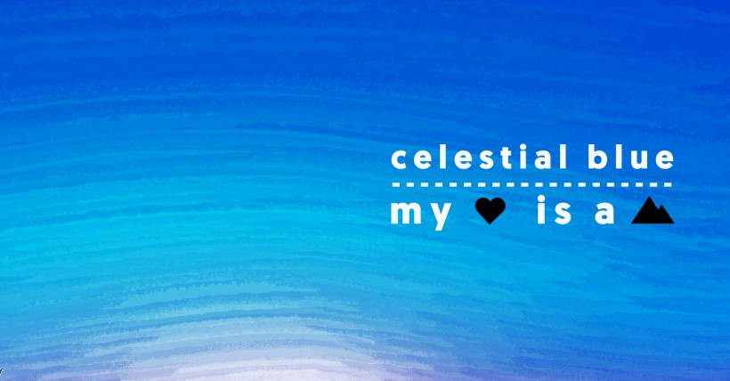 Celestial Blue / My Heart is a Mountain