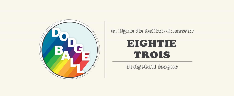 Ligue ballon-chasseur Eightie Trois Dodgeball League