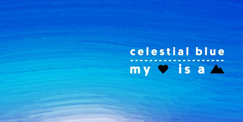 Celestial Blue / My Heart is a Mountain